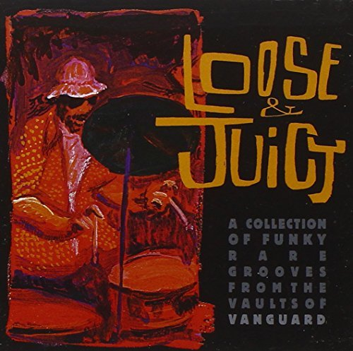 Loose & Juicy Loose & Juicy Moody Jones Sivuca Bunky Green