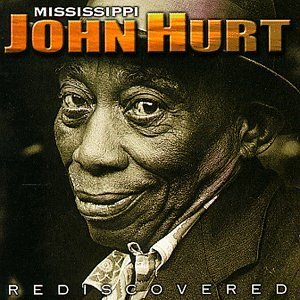 Mississippi John Hurt Rediscovered