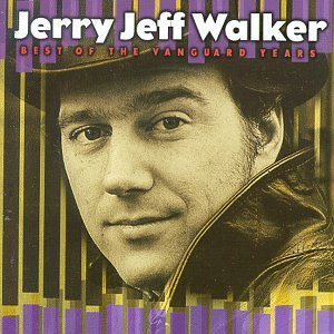 Jerry Jeff Walker Best Of The Vanguard Years