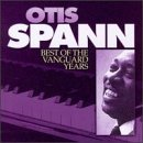 Otis Spann Best Of The Vanguard Years Vanguard Session