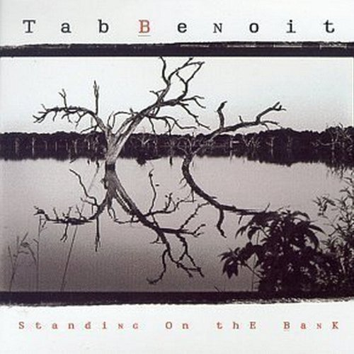 Tab Benoit Standing On The Bank