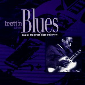 Frett'n The Blues Best Of T Frett'n The Blues Best Of The Vanguard Sessions