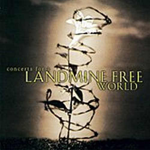 Concerts For A Landmine Free World Concerts For A Landmine Free World Harris Prine Clark Thompson Carpenter Kristofferson Allen Earle