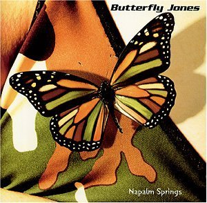 Butterfly Jones Napalm Springs