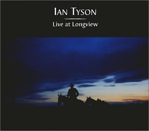 Ian Tyson Live At Longview
