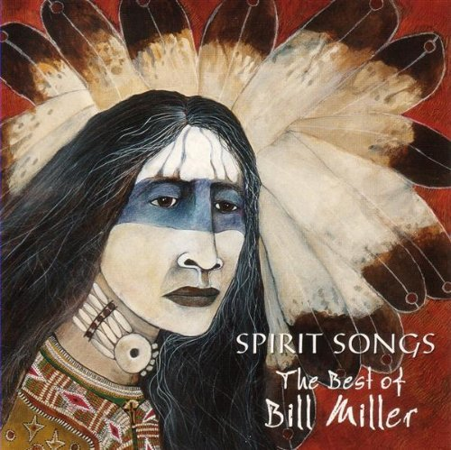 Bill Miller Spirit Songs Best Of Bill Mil