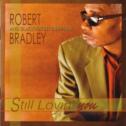 Robert Blackwater Surp Bradley Still Lovin' You