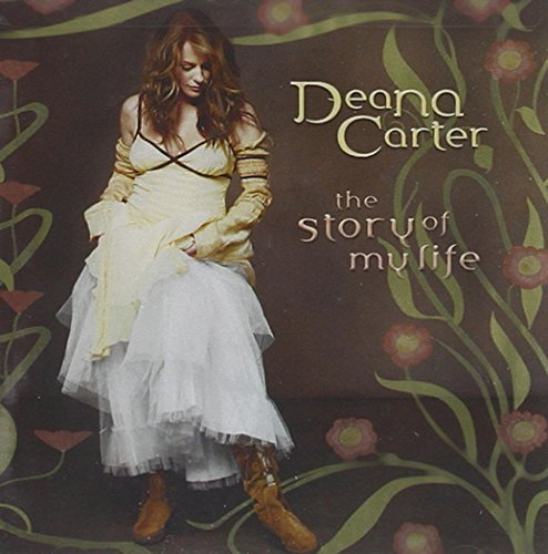 Deana Carter Story Of My Life