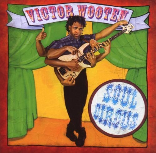 Victor Wooten Soul Circus