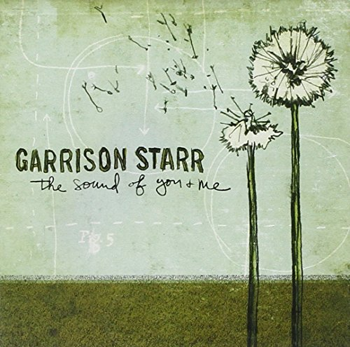 Garrison Starr Sound Of You & Me