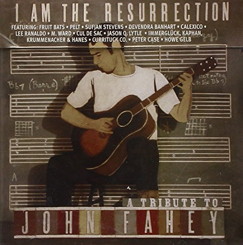 John Fahey ###i Am The Resurrection Tribute T T John Fahey