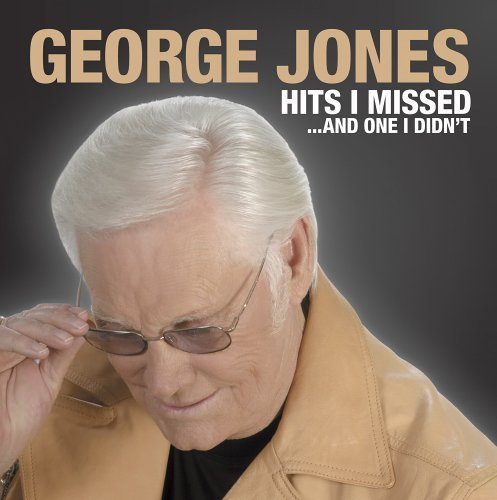 George Jones Hits I Missed & One I Didn't