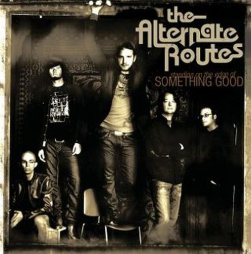 Alternate Routes Standing On The Edge Of Someth