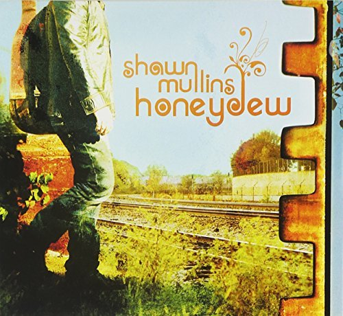 Shawn Mullins Honeydew