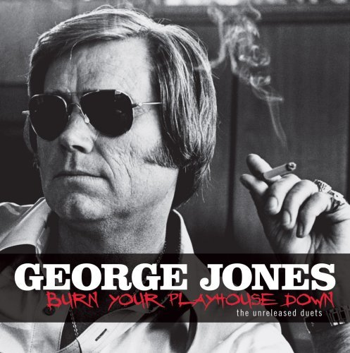 George Jones Burn Your Playhouse Down