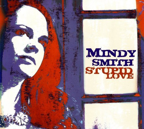 Mindy Smith Stupid Love