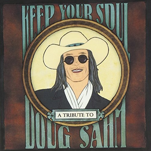 Keep Your Soul Trib Doug Sahm Keep Your Soul Trib Doug Sahm