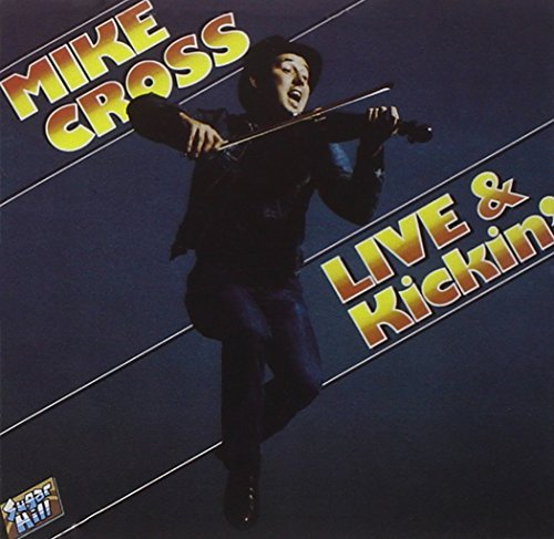 Mike Cross Live & Kickin'