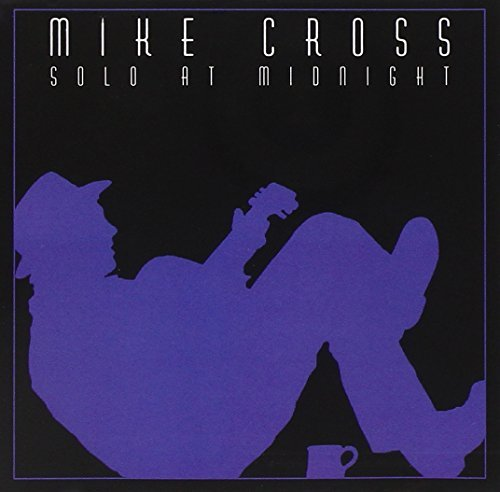 Mike Cross Solo At Midnight