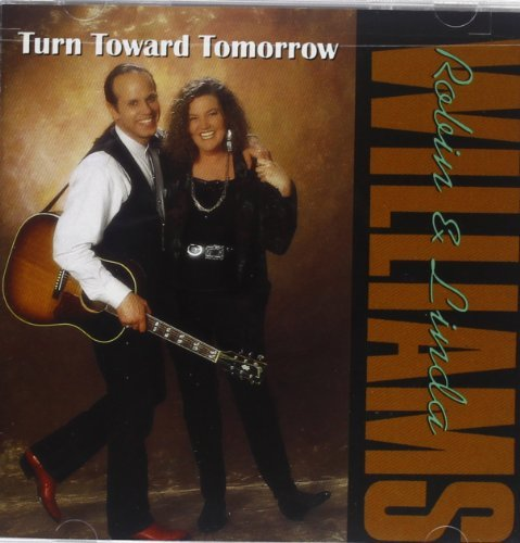 Robin & Linda Williams Turn Toward Tomorrow