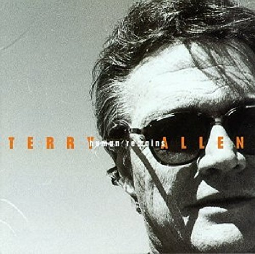 Terry Allen Human Remains Feat. Byrne Ely Williams Maines Bone Sexton Pierce