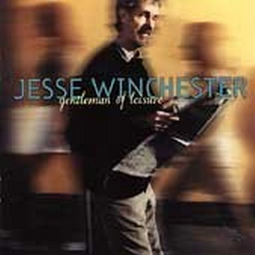 Jesse Winchester Gentleman Of Leisure
