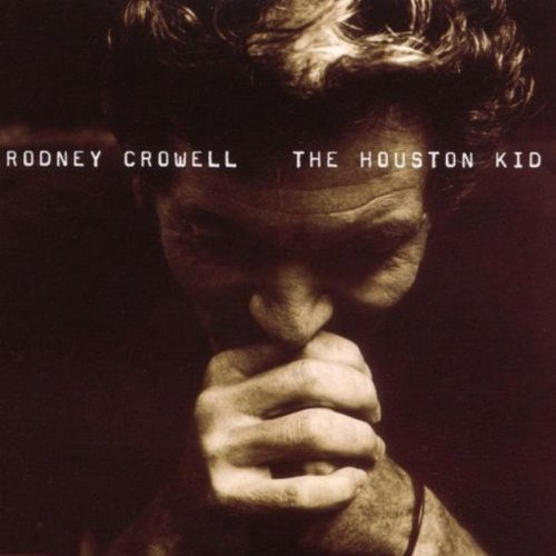 Rodney Crowell Houston Kid