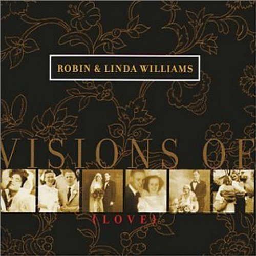 Robin & Linda Williams Visions Of Love