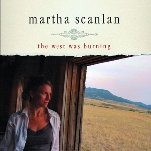 Martha Scanlan West Was Burning