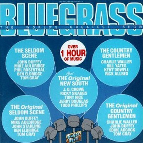 Bluegrass World's Greatest Bluegrass World's Greatest Sho Seldom Scene Crowe Rice