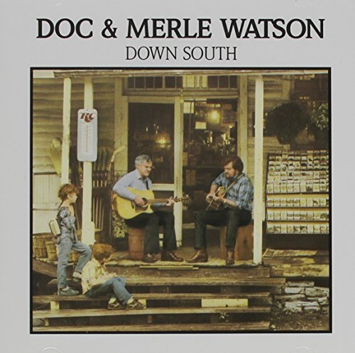 Doc & Merle Watson Down South