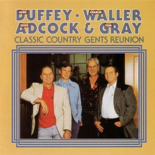 Duffey Waller Adcock Gray Classic Country Gents Reunion
