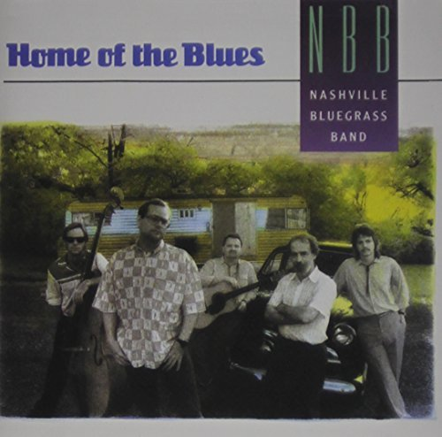 Nashville Bluegrass Band Home Of The Blues