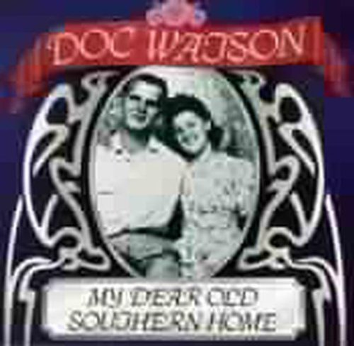 Doc Watson My Dear Old Southern Home