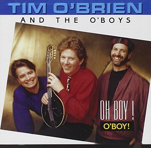 Tim & O'boys O'brien Oh Boy! O'boy!