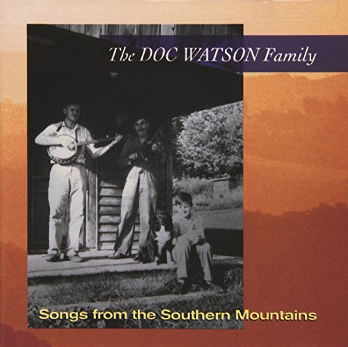Doc & Family Watson Songs From The Southern Mounta