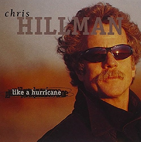 Chris Hillman Like A Hurricane
