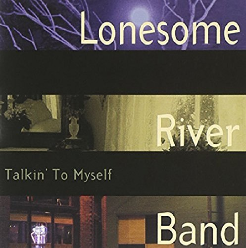 Lonesome River Band Talkin' To Myself
