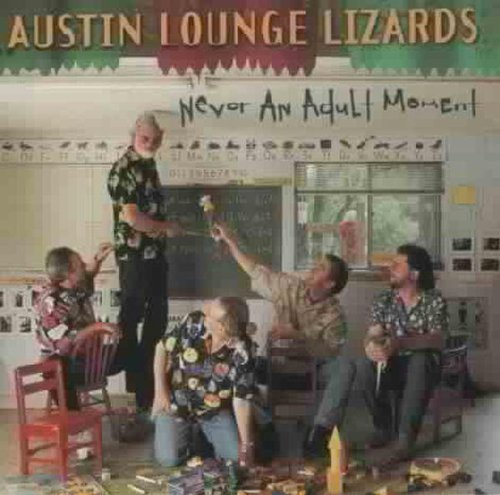 Austin Lounge Lizards Never An Adult Moment