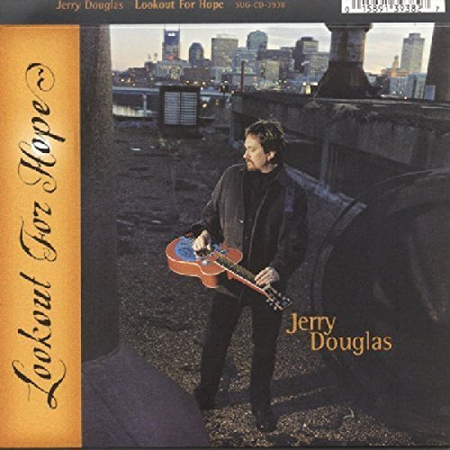 Jerry Douglas Lookout For Hope
