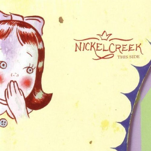 Nickel Creek This Side