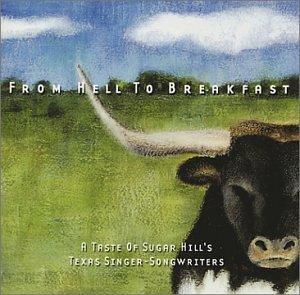 From Hell To Breakfast A Tast From Hell To Breakfast A Tast Allen Gourds Clark Van Zandt Bad Livers Mcmurtry Keen