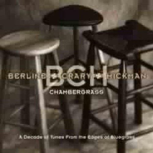 Berline Crary Hickman Chambergrass Decade Of Tunes