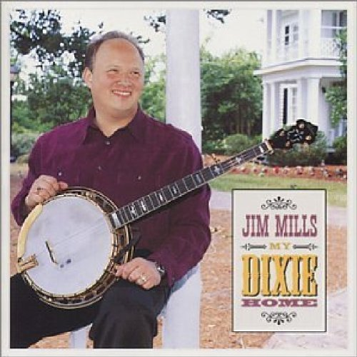 Jim Mills My Dixie Home