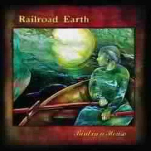 Railroad Earth Bird In A House