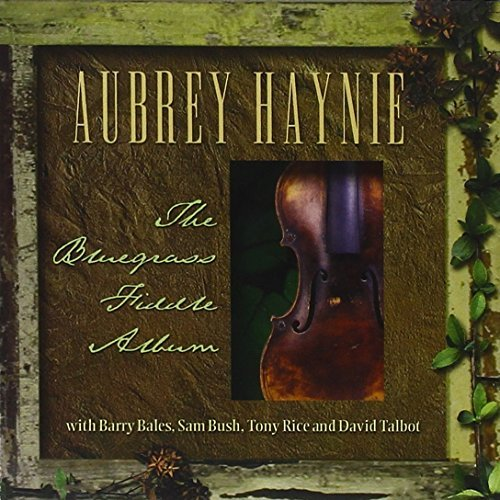 Aubrey Haynie Bluegrass Fiddle Album