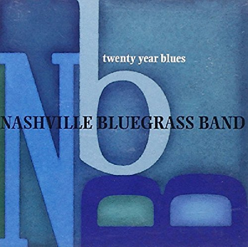 Nashville Bluegrass Band Twenty Year Blues