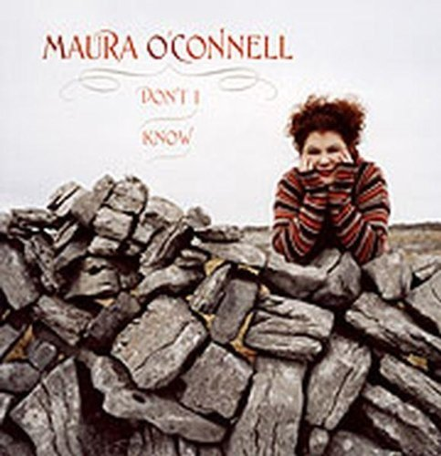 Maura O'connell Don't I Know