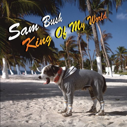 Sam Bush King Of My World