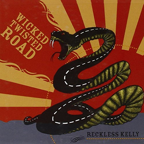 Reckless Kelly Wicked Twisted Road